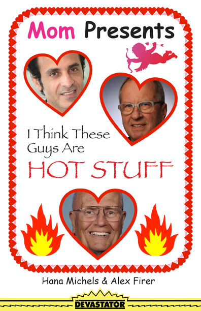 Mom Presents: I Think These Guys Are Hot Stuff