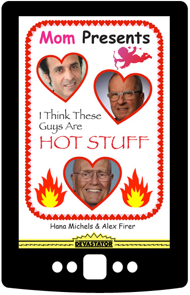 Mom Presents: I Think These Guys Are Hot Stuff (Digital Book)