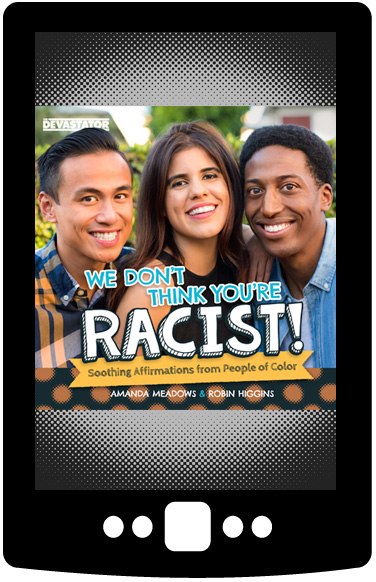 We Don't Think You're Racist! (Digital Book)